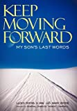 Keep Moving Forward, Lloyd Byers and Mary Byers, 144971630X