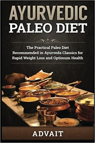Ayurvedic Paleo Diet: The Practical Paleo Diet Recommended ...