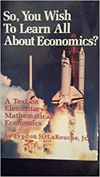 So, You Wish to Learn All About Economics?: A Text on Elementary Mathematical Economics