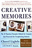 img - for Creative Memories : The 10 Timeless Principles Behind the Company that Pioneered the Scrapbooking Industry 1st edition by Lightle, Cheryl, Everett, Heidi L., Everett, Heidi (2004) Hardcover book / textbook / text book