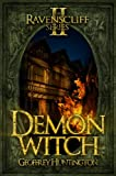 Demon Witch: The Ravenscliff Series - Book Two