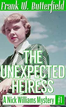The Unexpected Heiress (A Nick Williams Mystery Book 1) (English Edition) de [Butterfield, Frank W.]