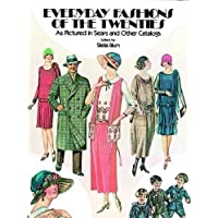 Everyday Fashions of the Twenties: As Pictured in Sears and Other Catalogs (Dover Fashion and Costumes)