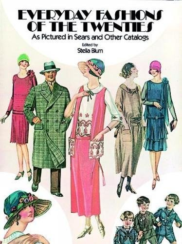 Everyday Fashions of the Twenties: As Pictured in Sears and Other Catalogs (Dover Fashion and Costumes) from Stella Blum
