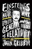 Einstein's Masterwork: 1915 and the General Theory of Relativity