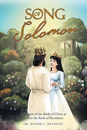 Song of Solomon: The Heart of the Bride of Christ as Seen in the Book of Revelation