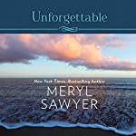 Unforgettable | Meryl Sawyer