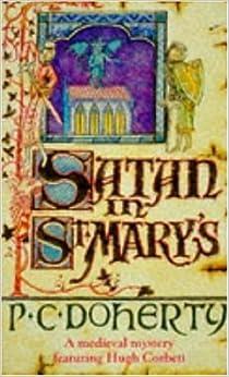 Book Satan in St.Mary's (Hugh Corbett Mysteries 01) by Doherty, Paul (1990)