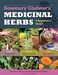 Rosemary Gladstar's Medicinal Herbs: A Beginner's Guide: 33 Healing Herbs to Know, Grow, and Use (English Edition)