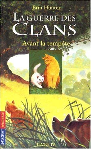 La Guerre des clans : cycle 1 n° 04<br /> Avant la tempête