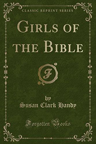 Girls of the Bible (Classic Reprint)