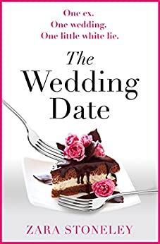 The Wedding Date: The laugh out loud romantic comedy of the year! by [Stoneley, Zara]