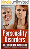 Personality Disorders: Histrionic and Borderline Personality Disorders Unmasked (Psychopaths, Sociopaths, Narcissist, Borderline, Histrionic, Mood Disorders)