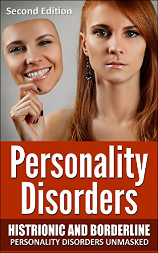 Personality Disorders: Histrionic and Borderline Personality Disorders Unmasked (Psychopaths, Sociopaths, Narcissist, Borderline, Histrionic, Mood Disorders) by [Dawson, Jeffery]