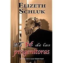 El Té de las Progenitoras (Spanish Edition)