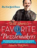 The New York Times Will Shortz's Favorite Puzzlemakers: 100 Crosswords Made By the Best in the Business; Plus Who They Are and How They Do It