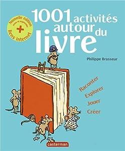 """Afficher """"1001 activités autour du livre"""""""