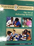 Nutrition in the Community : The Art of Delivering Services, Owen, Anita Y. and Frankle, Reva T., 0801666376