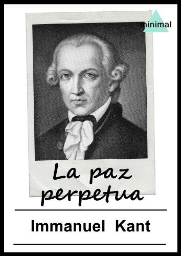 La Paz Perpetua Ensayos Universales Spanish Edition By Kant Immanuel