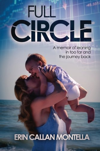 Download Full Circle: A memoir of leaning in too far and the journey back pdf