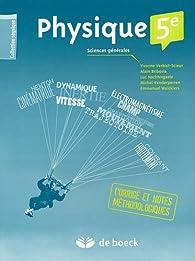 Physique 5e Sciences générales : Corrigé et notes méthodologiques par Yvonne Verbist-Scieur
