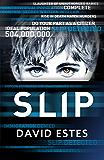 Slip: A SciFi Dystopian Thriller (The Slip Trilogy Book 1) (English Edition)
