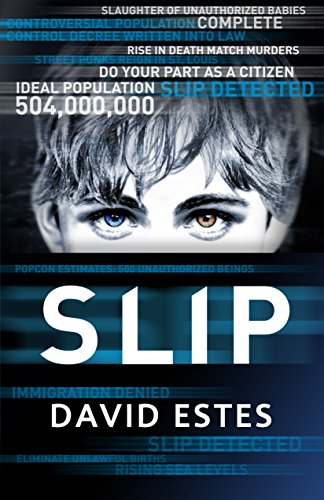 - Slip: A SciFi Dystopian Thriller (The Slip Trilogy Book 1)