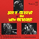 Jazz Greats of Old New Orleans