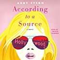 According to a Source: A Novel Audiobook by Abby Stern Narrated by Therese Plummer