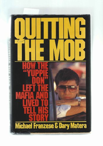 "006016493X - Michael Franzese; Dary Matera: Quitting the Mob: How the ""Yuppie Don"" Left the Mafia and Lived to Tell His Story - Buch"