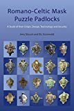 img - for Romano-Celtic Mask Puzzle Padlocks: A Study in their Design, Technology and Security book / textbook / text book