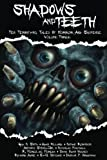 img - for Shadows And Teeth: Ten Terrifying Tales Of Horror And Suspense (Volume 3) book / textbook / text book