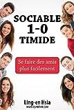 sociable 1 0 timide se faire des amis plus facilement french edition