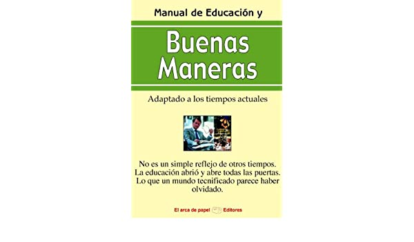 Amazon.com: Manual de educación y buenas maneras (Spanish Edition) eBook: Jose Antonio Solís: Kindle Store