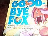 Goodbye Fox, Harcourt School Publishers Staff, 0153067209