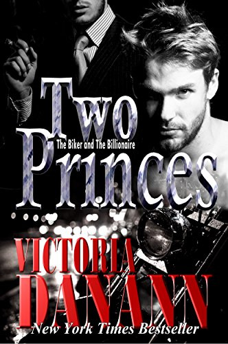 TWO PRINCES: The Biker and The Billionaire (Sons of Sanctuary MC Book 1) by [Danann, Victoria]
