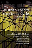 Austrian Theory of the Trade Cycle and Other Essays