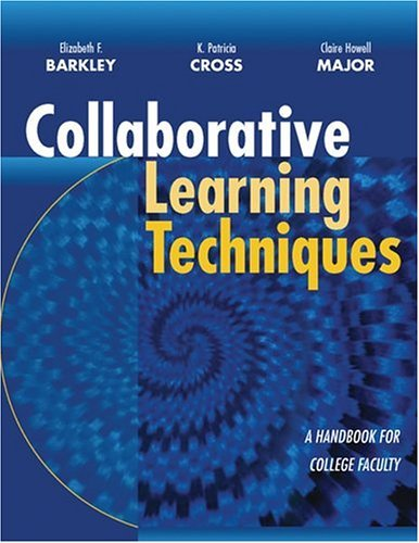 Collaborative Learning Techniques: A Handbook for College Faculty by Elizabeth F. Barkley (2004-10-08)