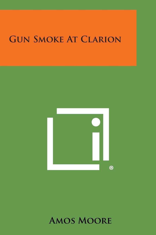 Read Online Gun Smoke at Clarion ebook