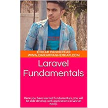 Laravel Fundamentals: Once you have learned fundamentals, you will be able develop web applications in laravel easily.