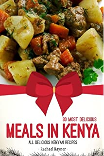 Kenyan cookbook a beginners guide rachel pambrun 9781475059977 30 most delicious meals in kenya all delicious kenyan recipes forumfinder Choice Image