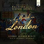 A March on London: Being a Story of Wat Tyler and the Peasant Revolt | George Alfred Henty