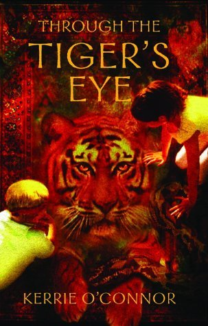 Through the Tiger's Eye (Telares Trilogy) by Kerrie O'Connor (1-Jul-2003) Paperback