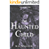 The Haunted Child (Idlewood Book 4)