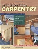 Precision Trim Carpentry, Rick Williams, 1558706364