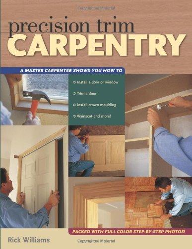 Precision Trim Carpentry (Popular Woodworking)