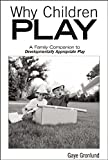 Why Children Play [25-pack]: A Family Companion to Developmentally Appropriate Play