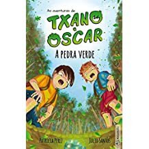 A pedra verde (livro 1): Livro infantil ilustrado (7 a 12 anos) (As aventuras de Txano e Oscar)
