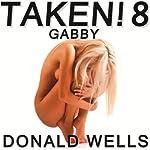 Taken! 8: The Taken! Series of Short Stories   Donald Wells