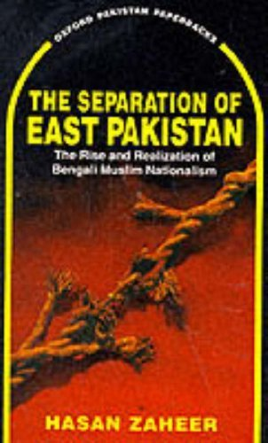 The Separation of East Pakistan: The Rise and Realization of Bengali Muslim Nationalism (Oxford Pakistan Paperbacks) by Zaheer, Hasan (1997) Paperback